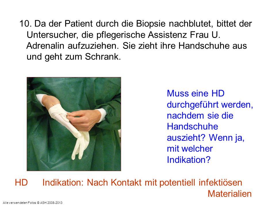 10. Da der Patient durch die Biopsie nachblutet, bittet der