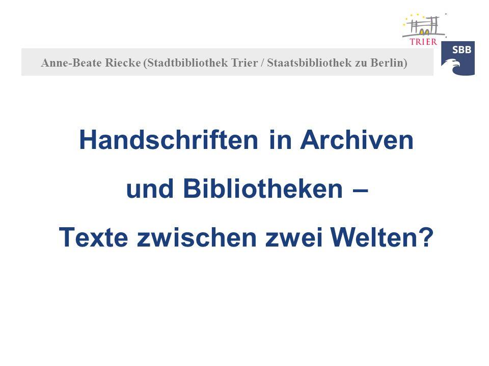 Anne-Beate Riecke (Stadtbibliothek Trier / Staatsbibliothek zu Berlin)