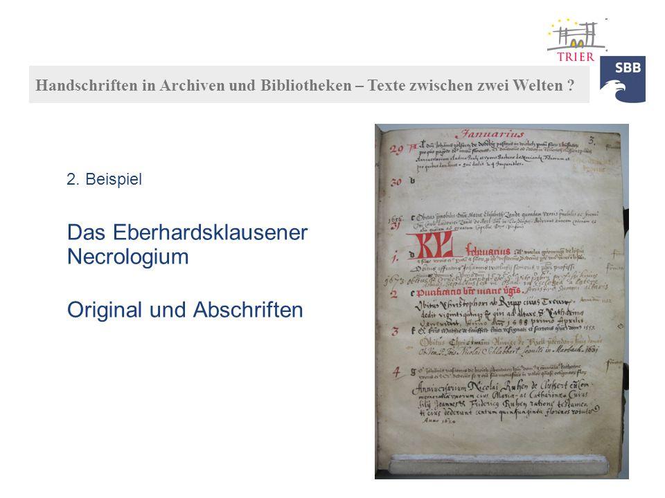 Das Eberhardsklausener Necrologium Original und Abschriften