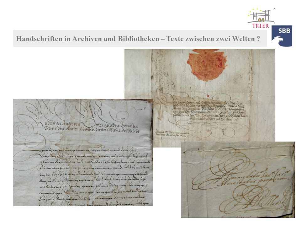 Handschriften in Archiven und Bibliotheken – Texte zwischen zwei Welten