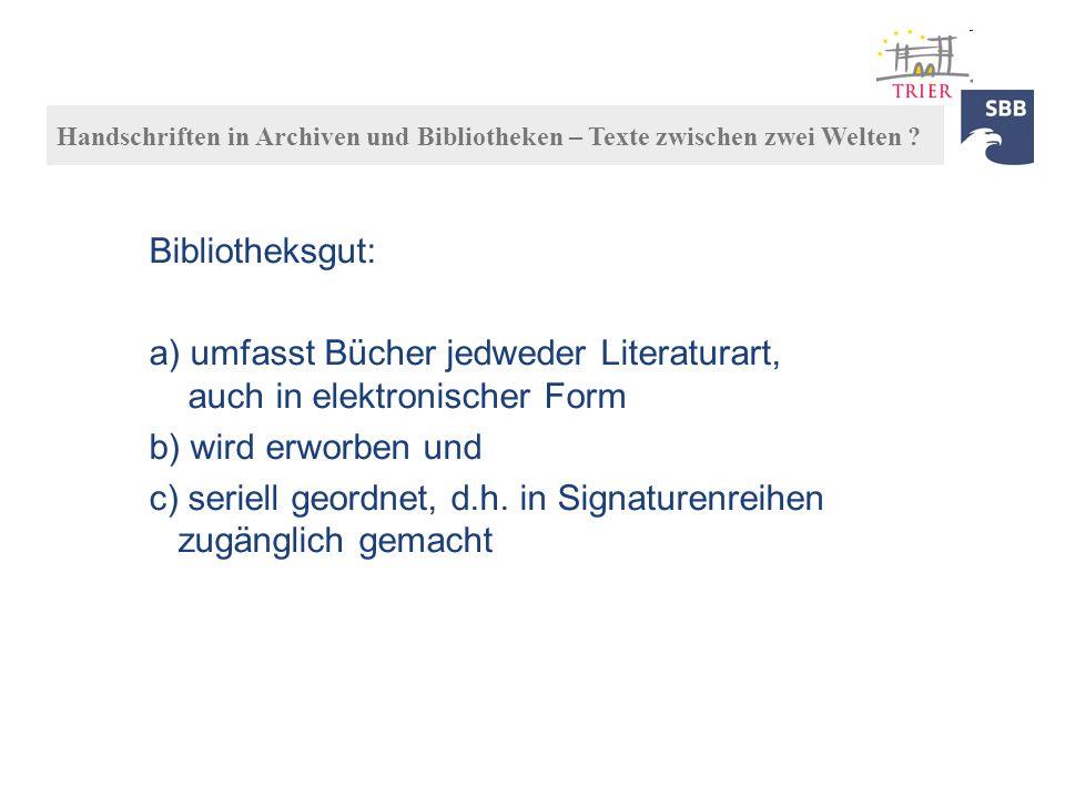 a) umfasst Bücher jedweder Literaturart, auch in elektronischer Form