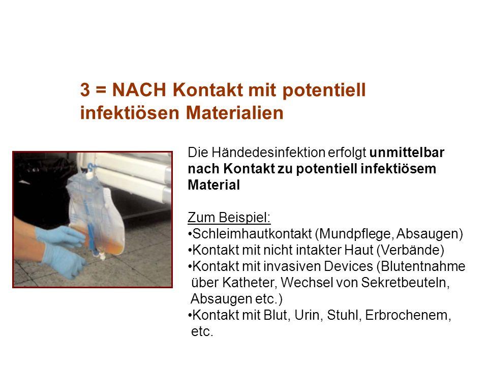 3 = NACH Kontakt mit potentiell infektiösen Materialien