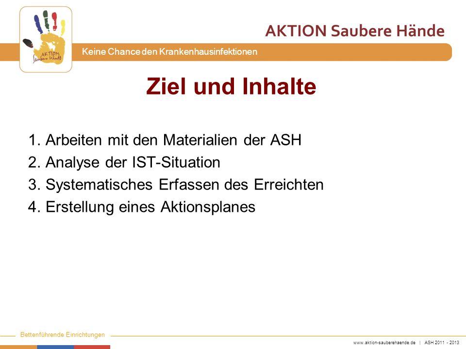 Ziel und Inhalte Arbeiten mit den Materialien der ASH