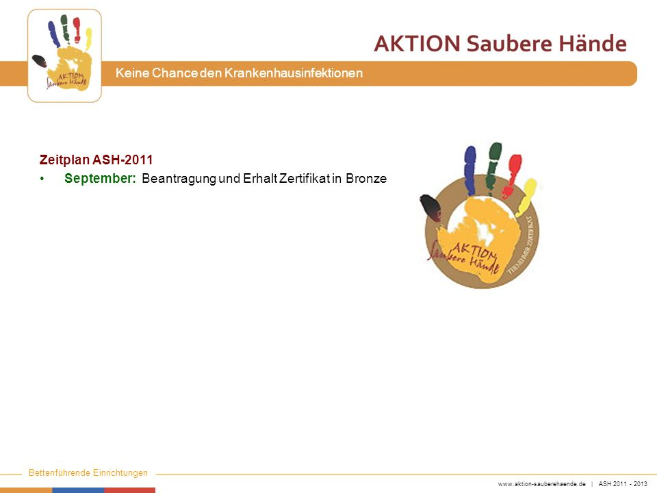Zeitplan ASH-2011 September: Beantragung und Erhalt Zertifikat in Bronze