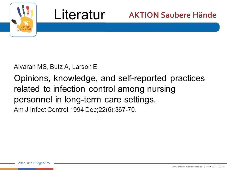 Literatur Alvaran MS, Butz A, Larson E.