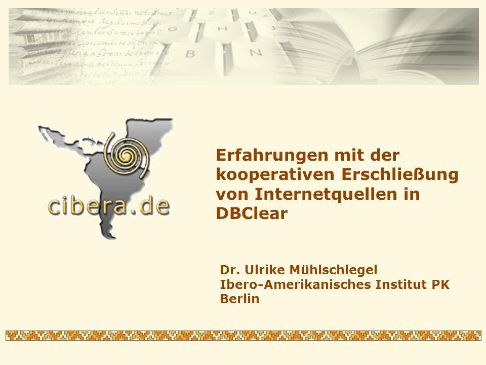 Erfahrungen mit der kooperativen Erschließung von Internetquellen in DBClear