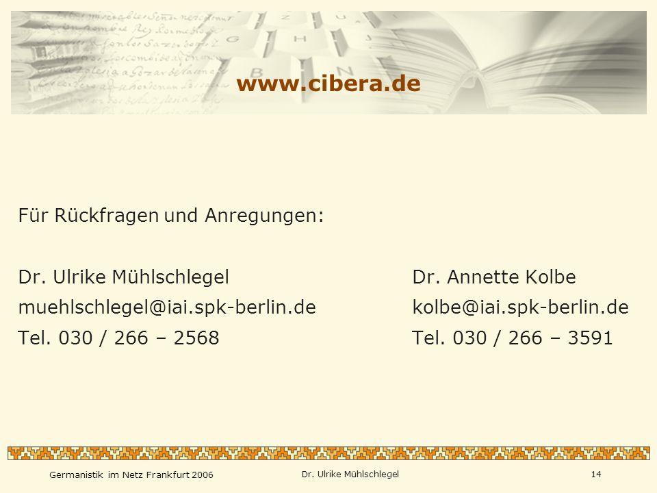 www.cibera.de Für Rückfragen und Anregungen: