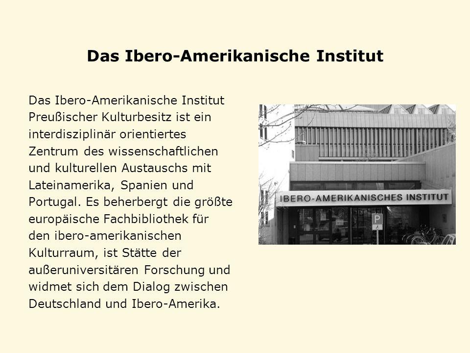 Das Ibero-Amerikanische Institut