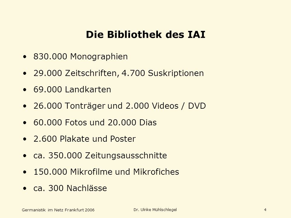 Die Bibliothek des IAI 830.000 Monographien
