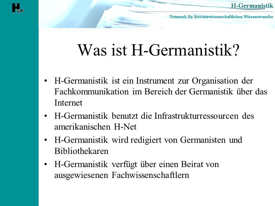 Was ist H-Germanistik H-Germanistik ist ein Instrument zur Organisation der Fachkommunikation im Bereich der Germanistik über das Internet.