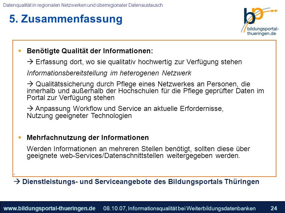 5. Zusammenfassung Benötigte Qualität der Informationen: