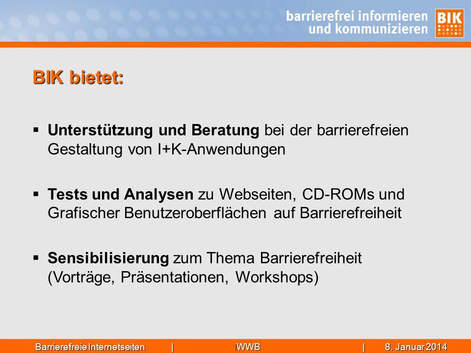 BIK bietet: Unterstützung und Beratung bei der barrierefreien Gestaltung von I+K-Anwendungen.