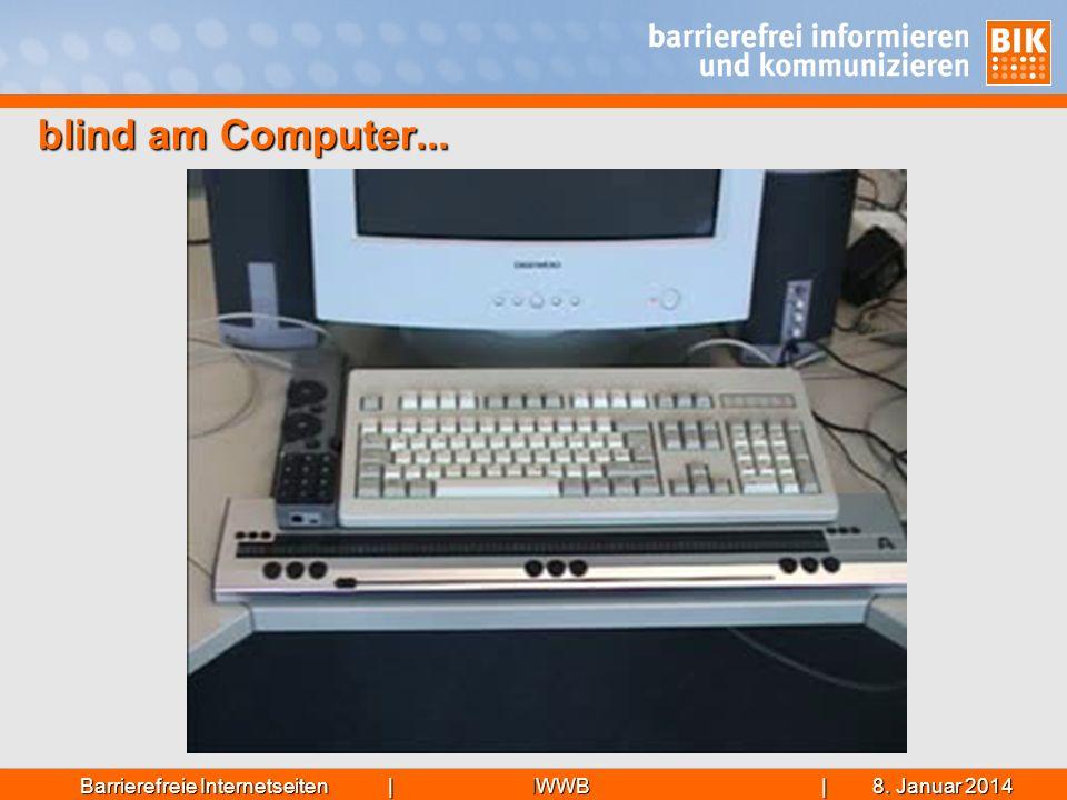blind am Computer... Barrierefreie Internetseiten | | 27. März 2017