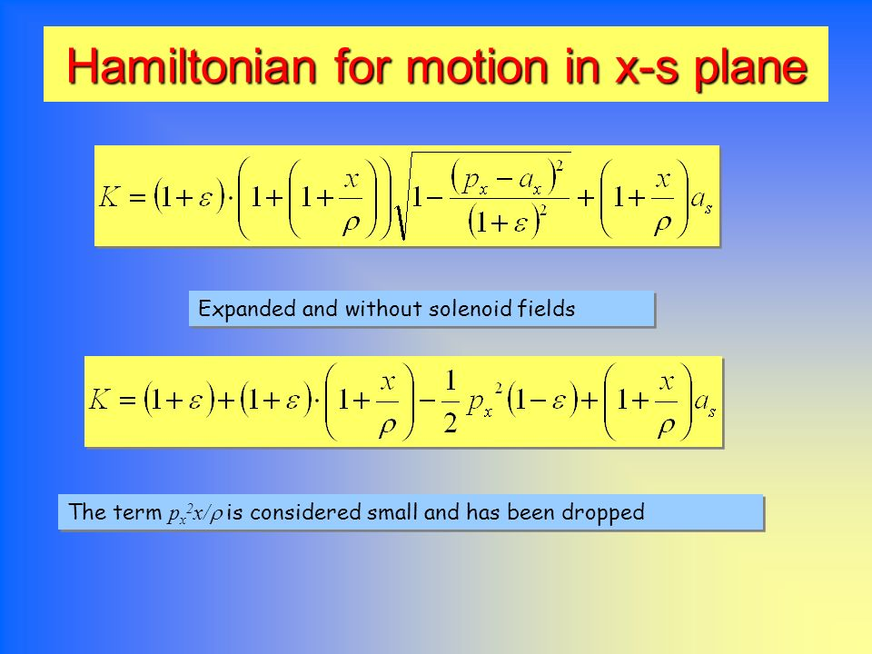 Hamiltonian for motion in x-s plane