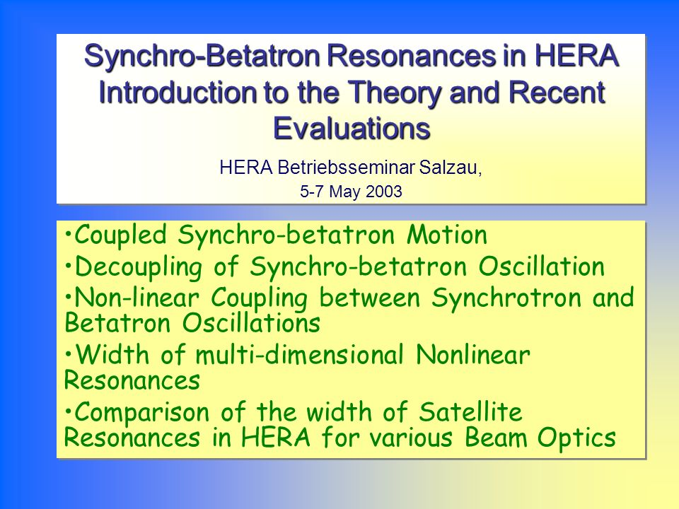 Synchro-Betatron Resonances in HERA Introduction to the Theory and Recent Evaluations HERA Betriebsseminar Salzau, 5-7 May 2003