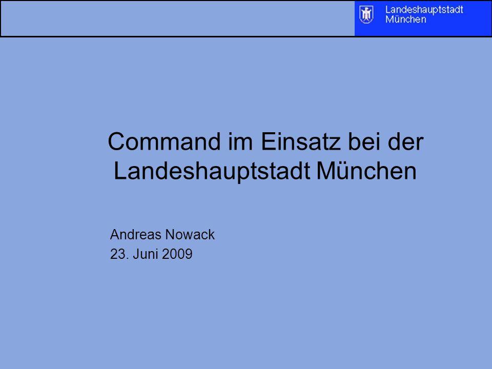 Command im Einsatz bei der Landeshauptstadt München