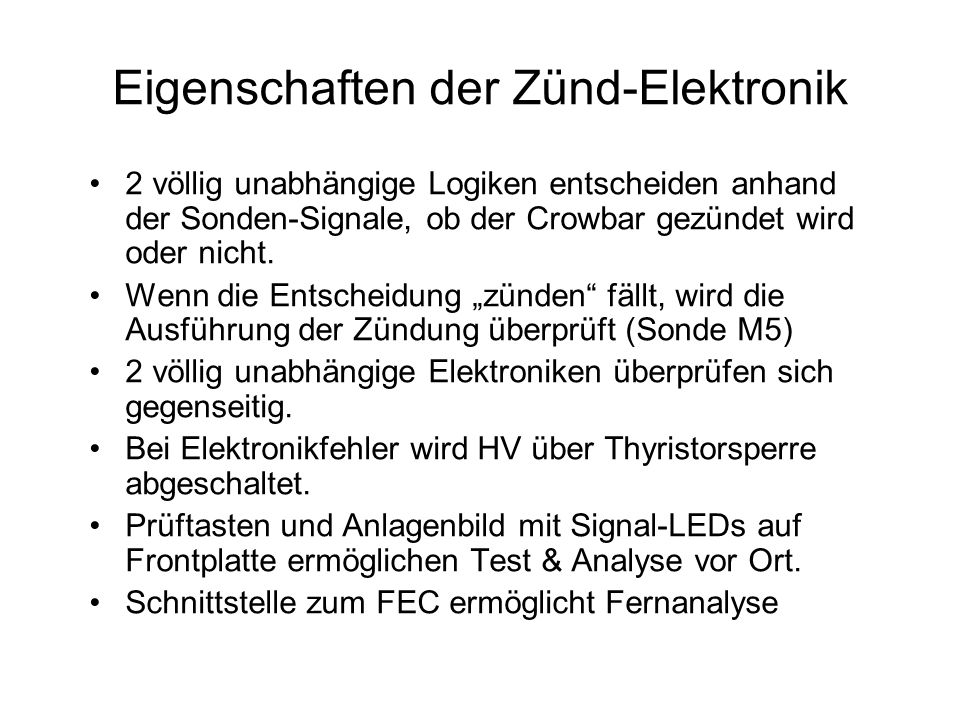 Eigenschaften der Zünd-Elektronik