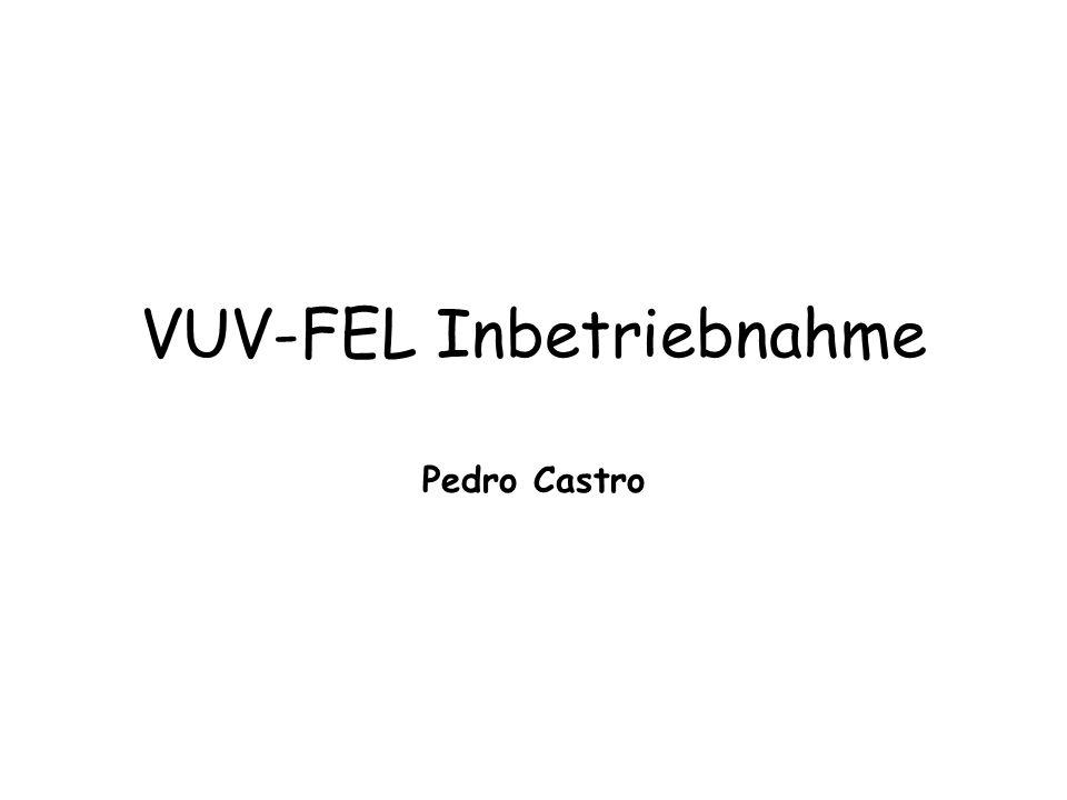 VUV-FEL Inbetriebnahme