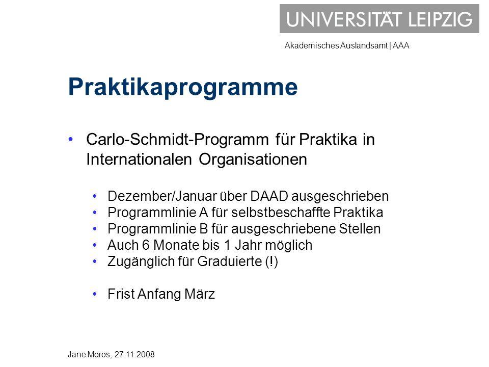 Praktikaprogramme Carlo-Schmidt-Programm für Praktika in Internationalen Organisationen. Dezember/Januar über DAAD ausgeschrieben.