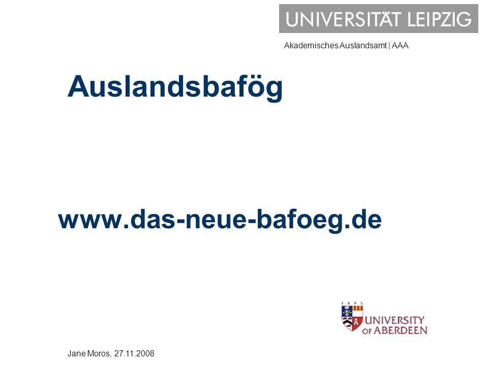 Auslandsbafög www.das-neue-bafoeg.de Jane Moros, 27.11.2008