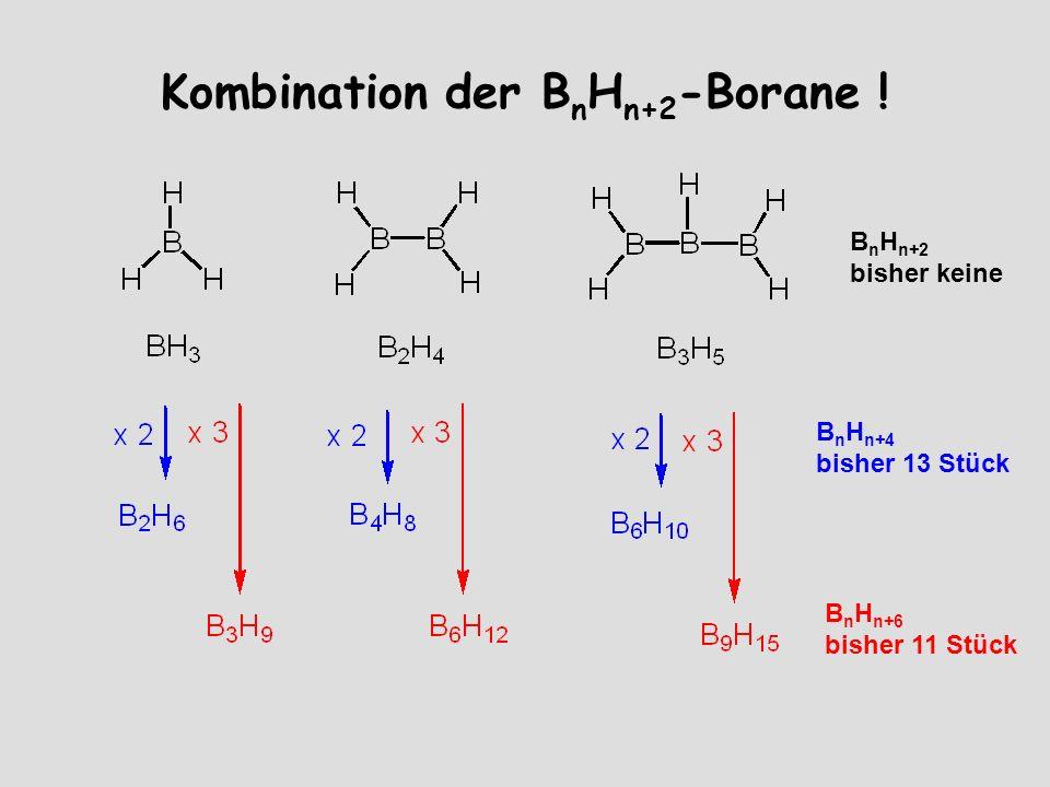 Kombination der BnHn+2-Borane !