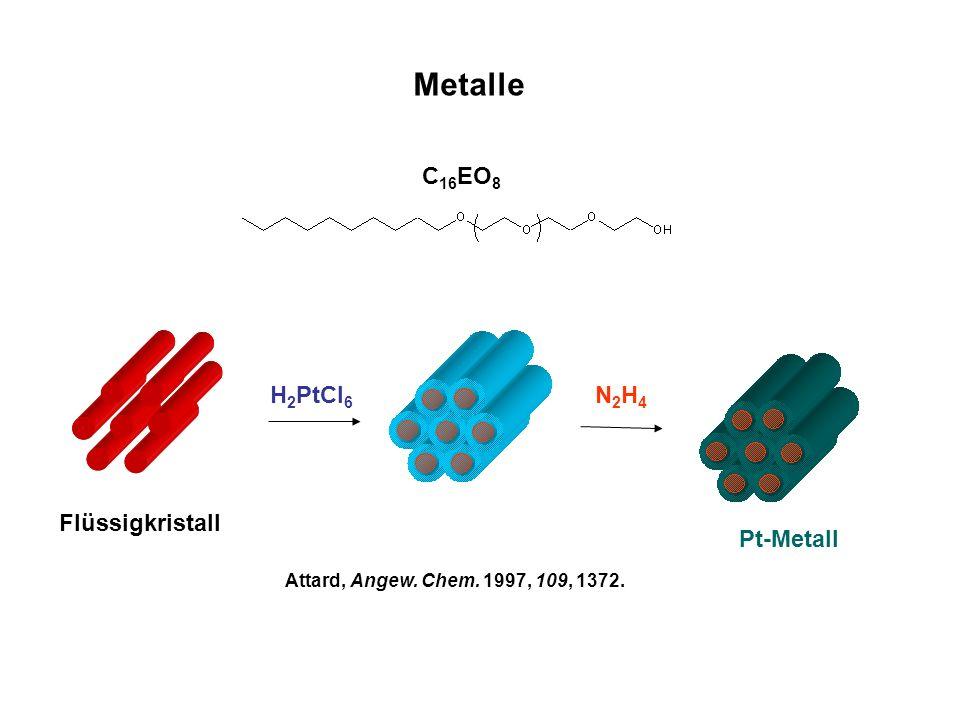 Metalle C16EO8 H2PtCl6 N2H4 Flüssigkristall Pt-Metall