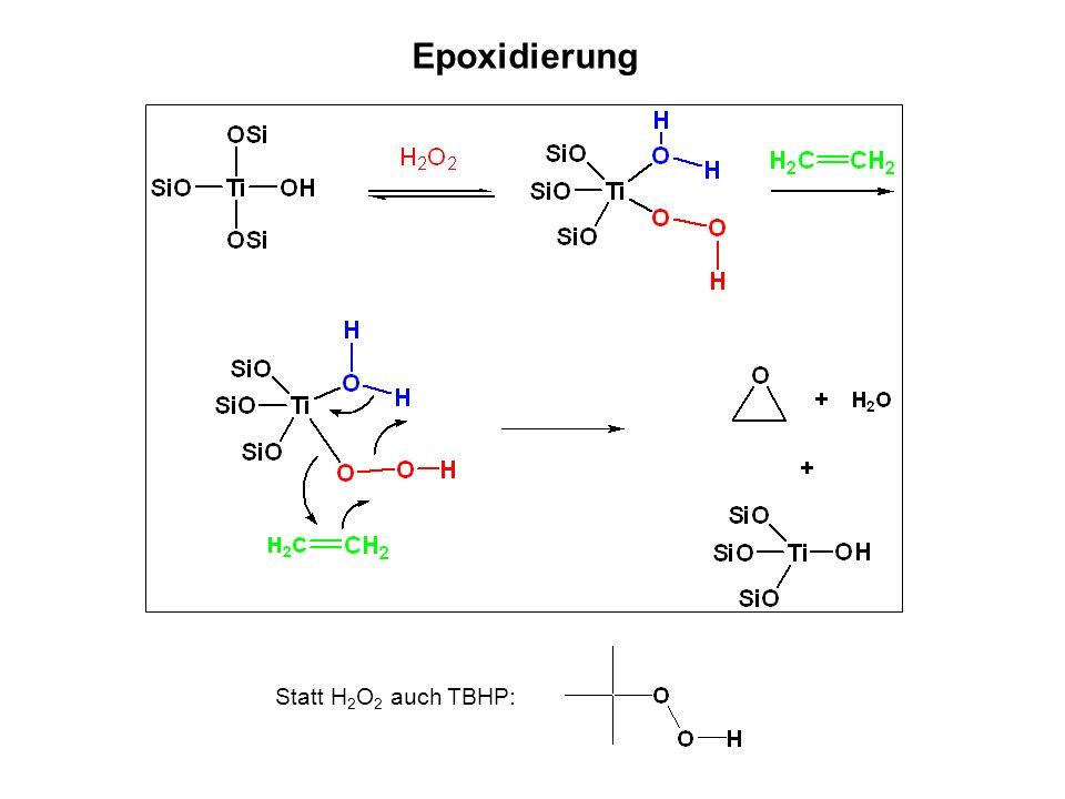 Epoxidierung Statt H2O2 auch TBHP: