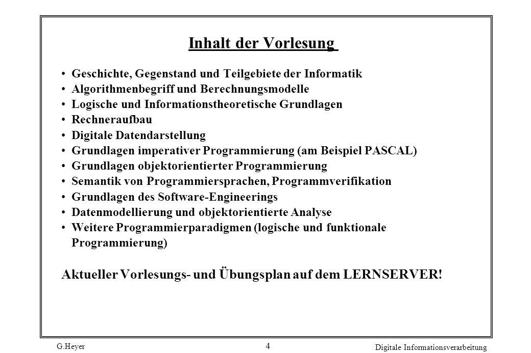 Inhalt der Vorlesung Geschichte, Gegenstand und Teilgebiete der Informatik. Algorithmenbegriff und Berechnungsmodelle.
