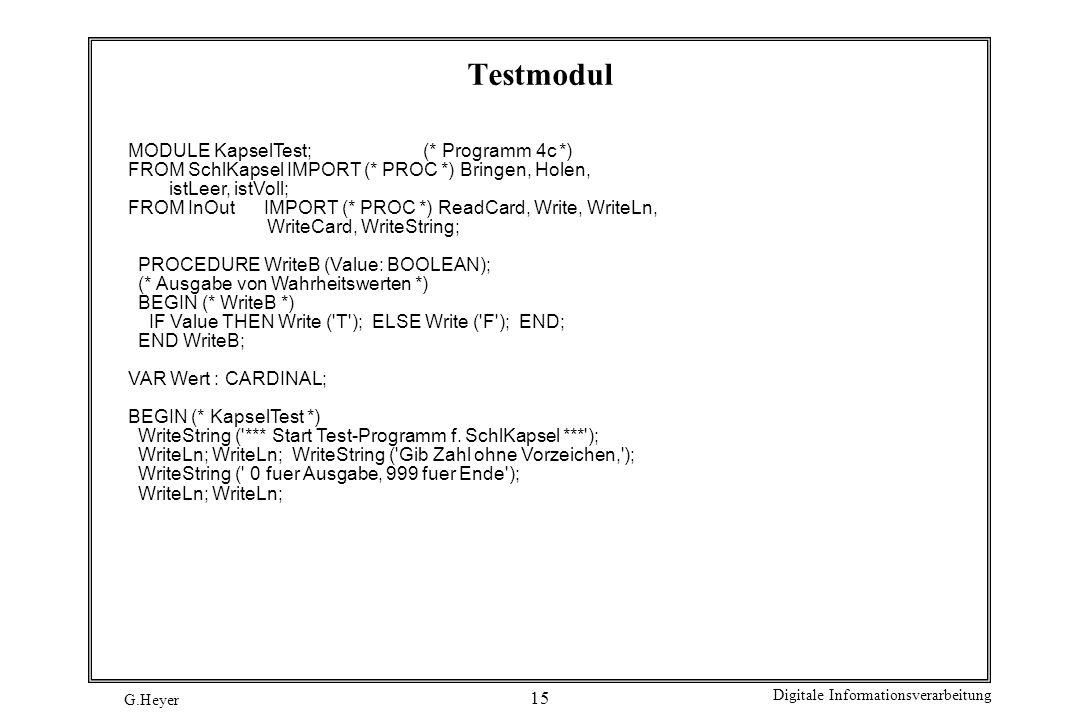 Testmodul MODULE KapselTest; (* Programm 4c *)
