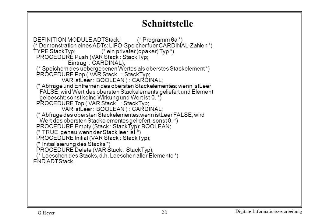 Schnittstelle DEFINITION MODULE ADTStack; (* Programm 6a *)