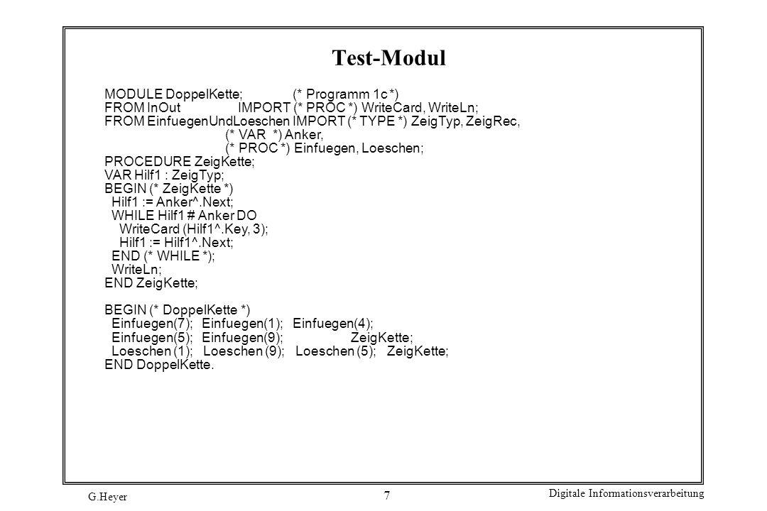 Test-Modul MODULE DoppelKette; (* Programm 1c *)