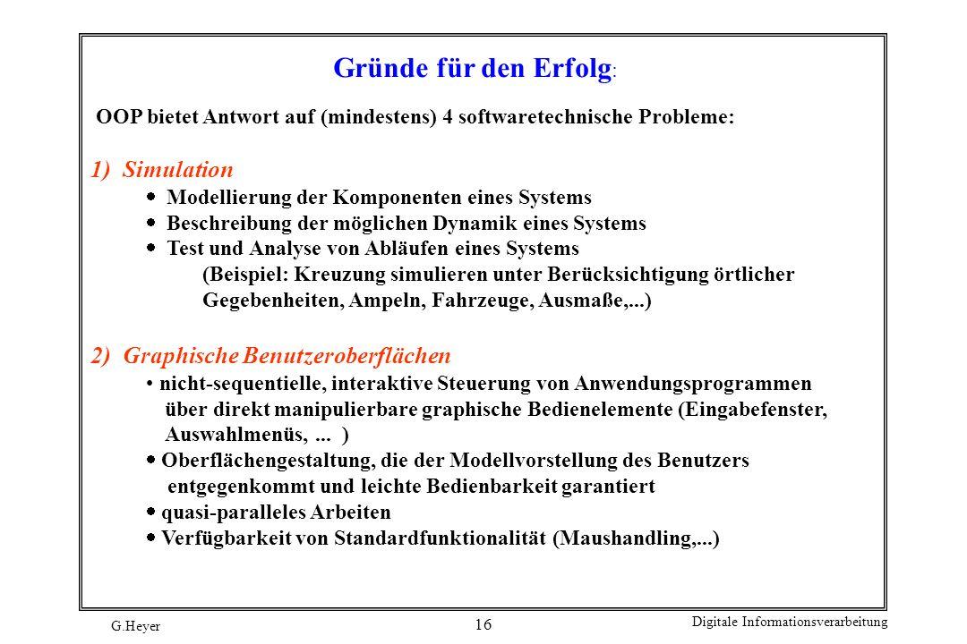 Gründe für den Erfolg: 1) Simulation 2) Graphische Benutzeroberflächen