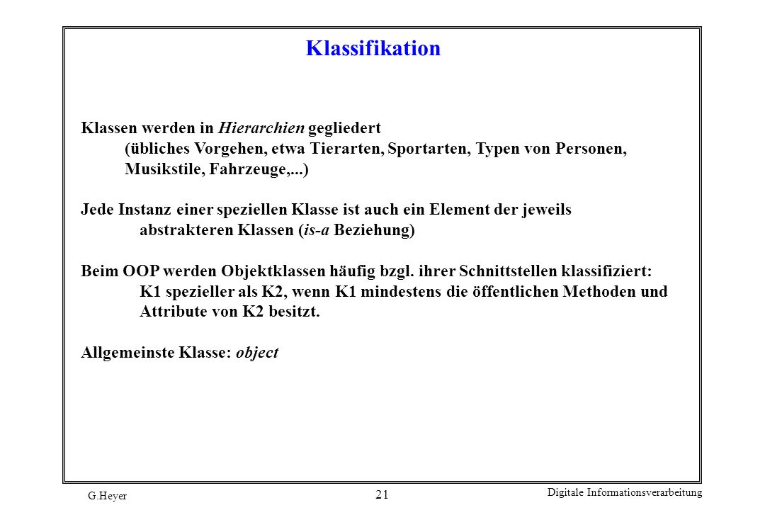 Klassifikation Klassen werden in Hierarchien gegliedert
