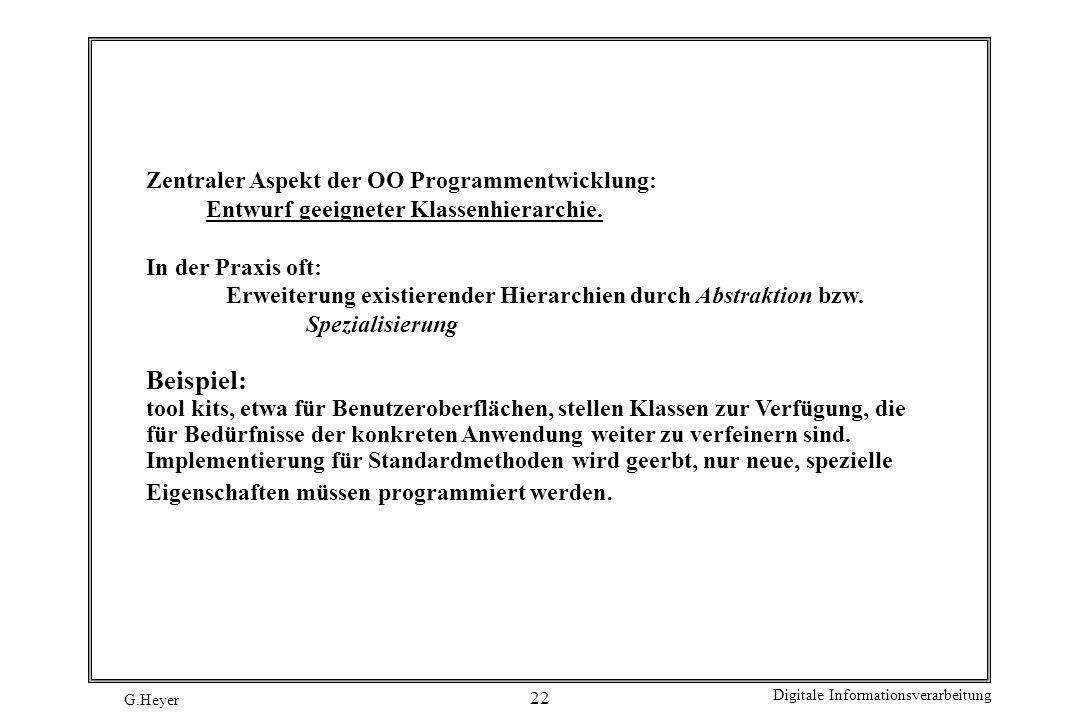 Beispiel: Zentraler Aspekt der OO Programmentwicklung: