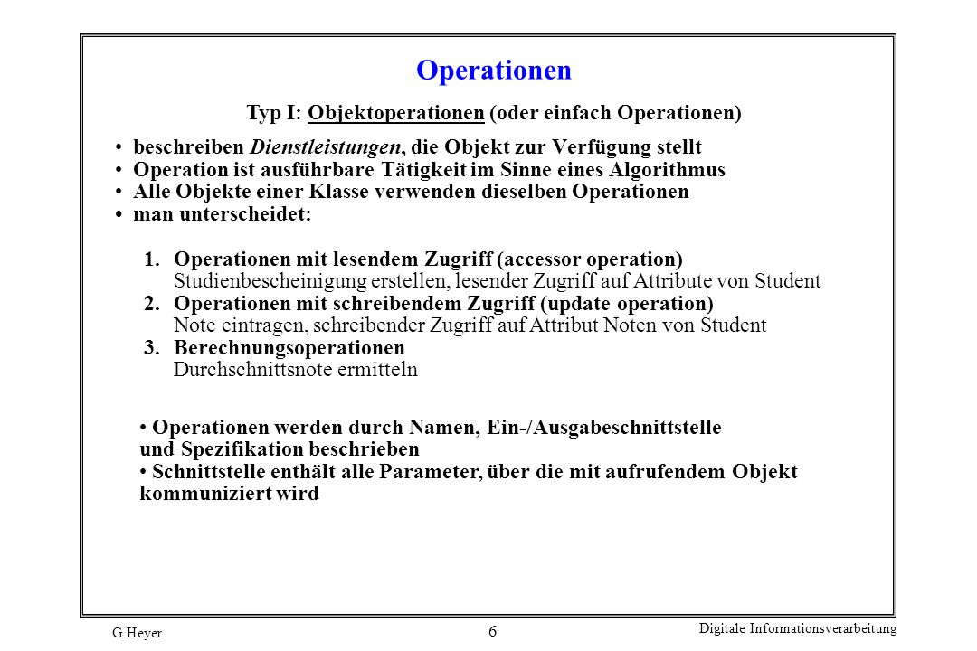 Operationen Typ I: Objektoperationen (oder einfach Operationen)