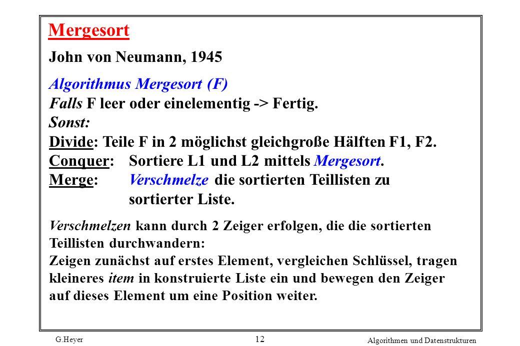 Mergesort John von Neumann, 1945 Algorithmus Mergesort (F)