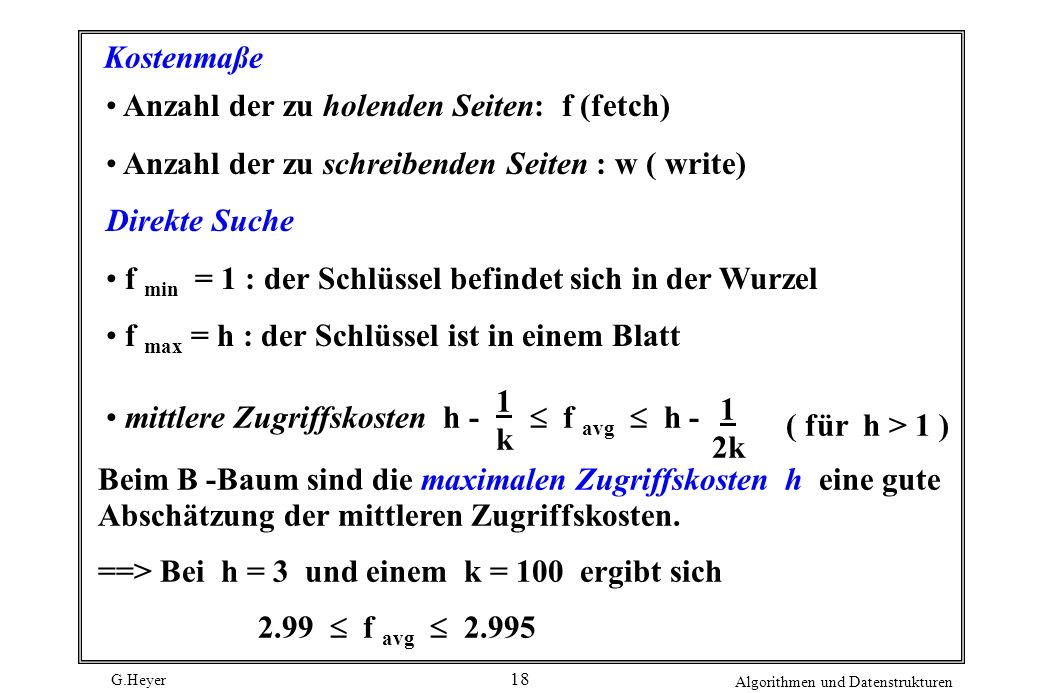 Kostenmaße Anzahl der zu holenden Seiten: f (fetch) Anzahl der zu schreibenden Seiten : w ( write)