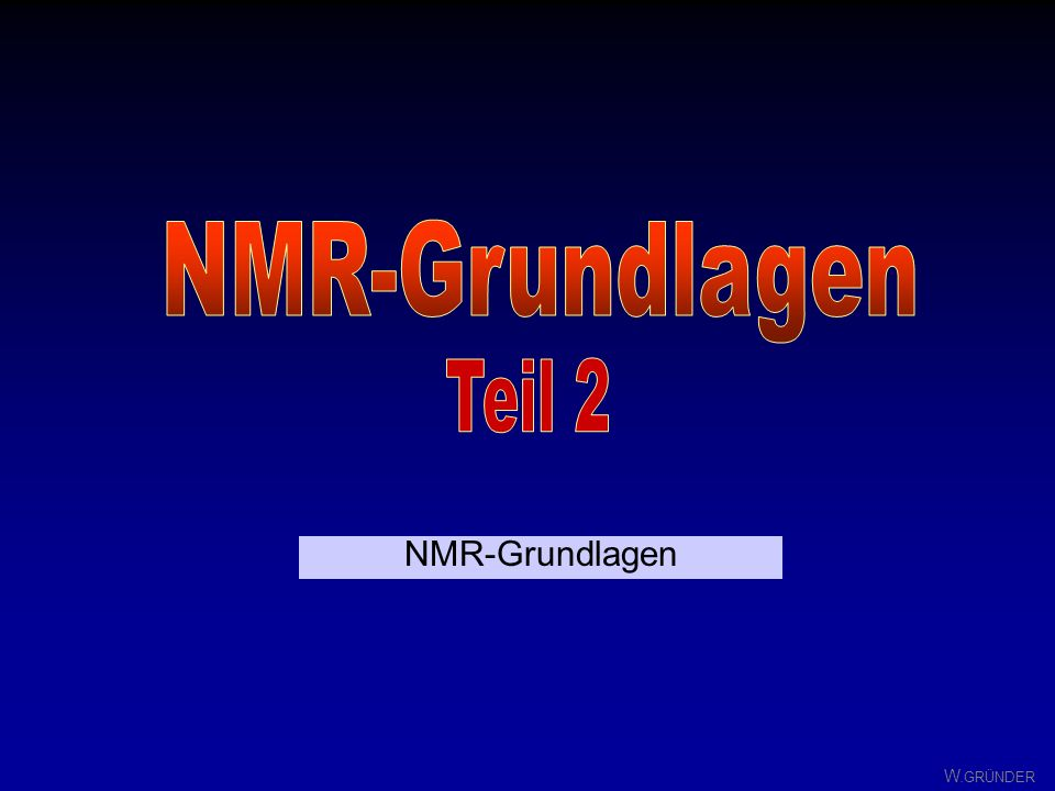 NMR-Grundlagen Teil 2 NMR-Grundlagen