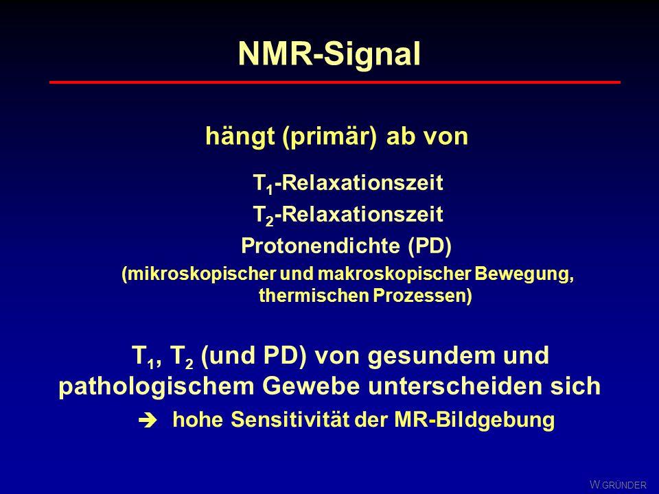 NMR - Signal hängt (primär) ab von T , T (und PD) von gesundem und
