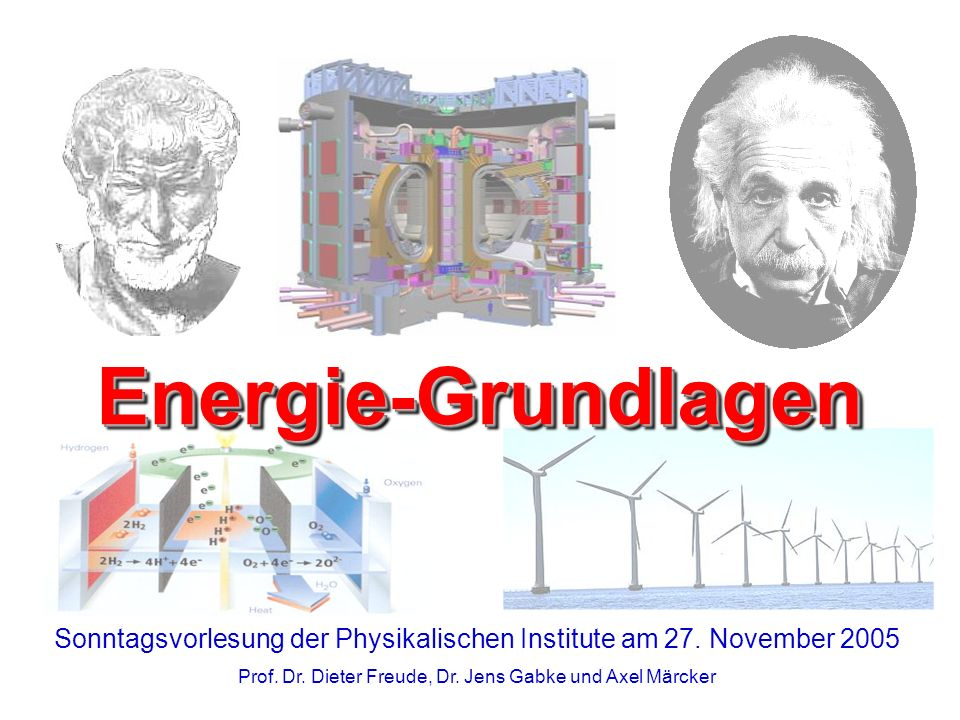 Energie-Grundlagen Sonntagsvorlesung der Physikalischen Institute am 27.