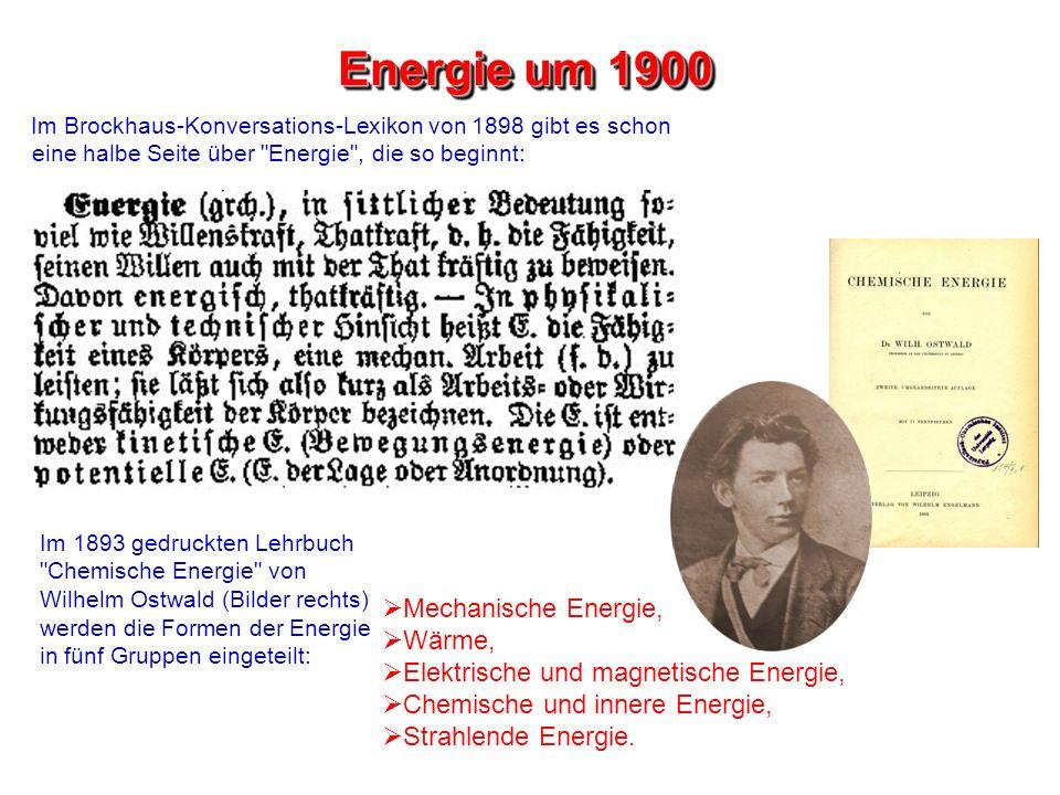Energie um 1900 Mechanische Energie, Wärme,