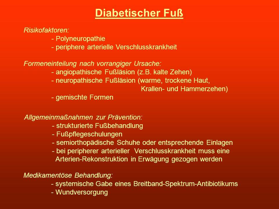 Diabetischer Fuß Risikofaktoren: - Polyneuropathie
