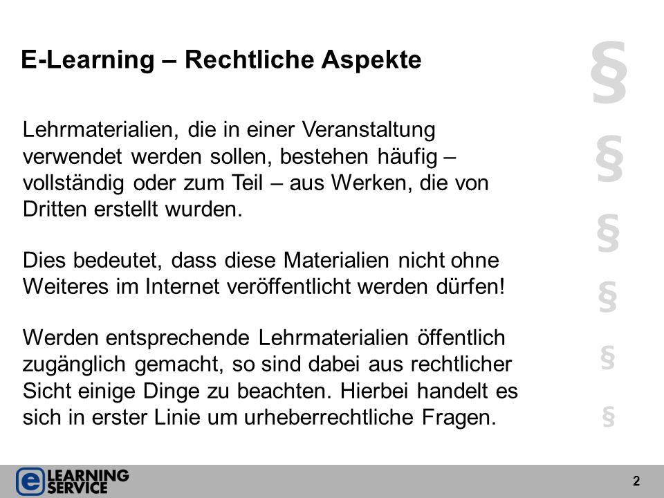 § § § § E-Learning – Rechtliche Aspekte §