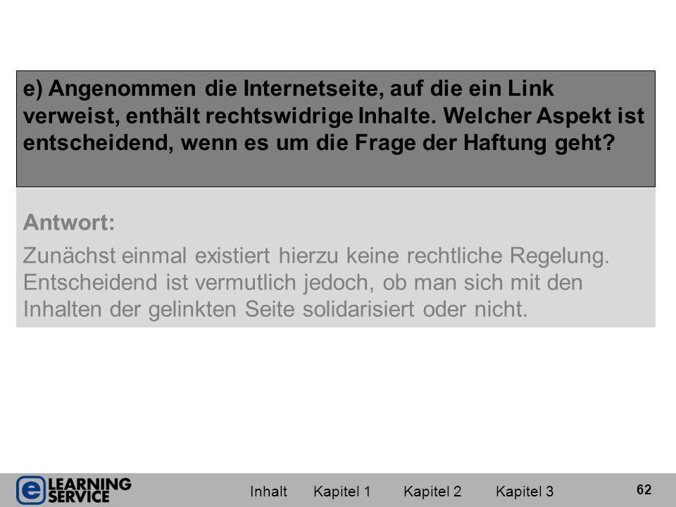 e) Angenommen die Internetseite, auf die ein Link verweist, enthält rechtswidrige Inhalte. Welcher Aspekt ist entscheidend, wenn es um die Frage der Haftung geht