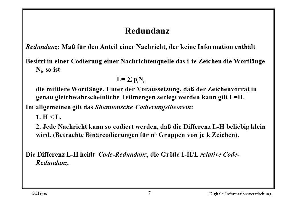 Redundanz Redundanz: Maß für den Anteil einer Nachricht, der keine Information enthält.
