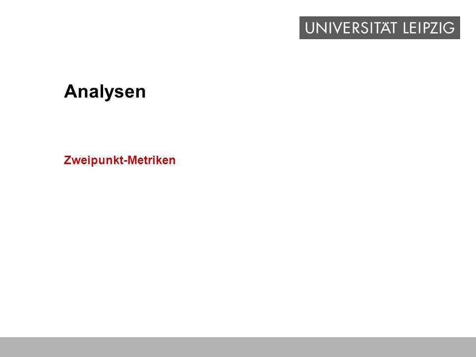 Analysen Zweipunkt-Metriken