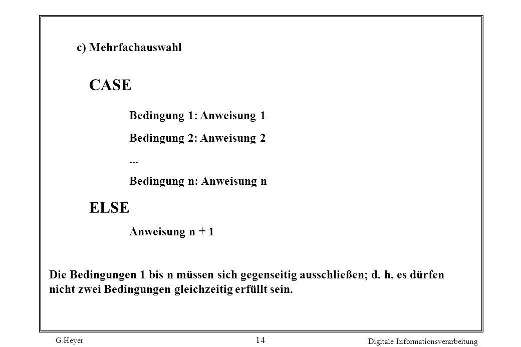 CASE Bedingung 1: Anweisung 1 c) Mehrfachauswahl