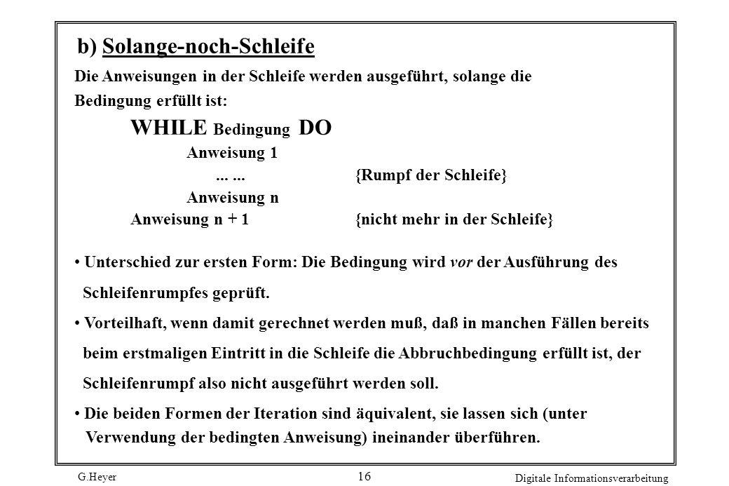 b) Solange-noch-Schleife