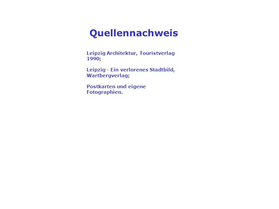 Quellennachweis Leipzig Architektur, Touristverlag 1990;