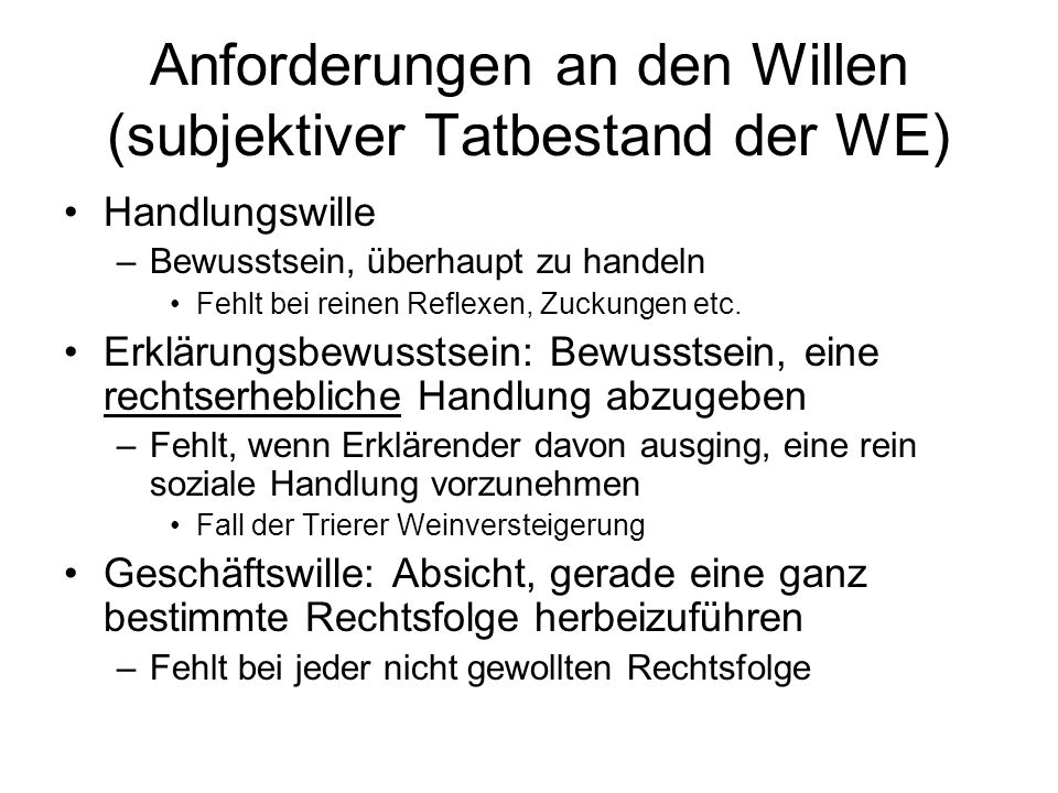 Anforderungen an den Willen (subjektiver Tatbestand der WE)